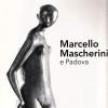 LORENZO NUOVO (edited by), Marcello Mascherini e Padova, exhibition catalogue, Padova, Palazzo Zuckermann, Milano, 2017